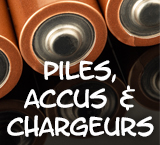 Piles, Accus & Chargeurs